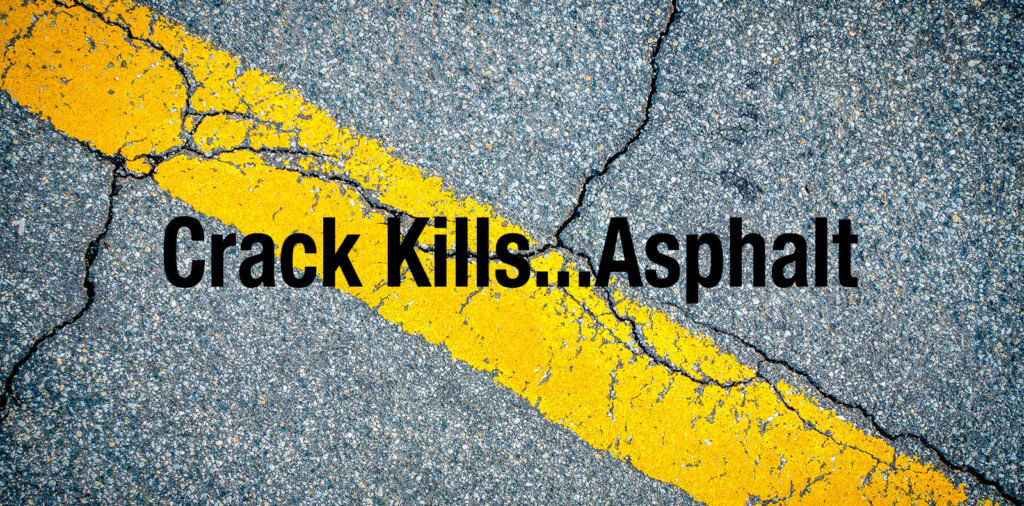 Crack Kills Asphalt - We repair cracks in asphalt the right way.